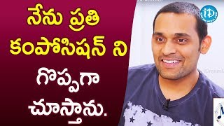 నేను ప్రతి కంపోసిషన్ ని గొప్పగా చూస్తాను. - Music Director Mickey J Meyer || Melodies & Memories - IDREAMMOVIES