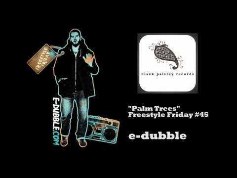 e-dubble - Palm Trees  (Freestyle Friday #45)