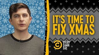 Rant: It's Time to Reboot Christmas - COMEDYCENTRAL