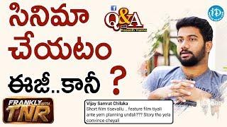 సినిమా చేయటం ఈజీ..రిలీజ్ చేయటం కష్టం - Q&A With Prashanth Varma | Frankly With TNR - IDREAMMOVIES