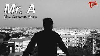 Mr. A || Latest Telugu Short Film 2017 || By RJ - YOUTUBE