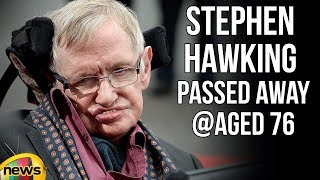 Scientist Stephen Hawking passed away at aged 76 | Stephen Hawking | Mango News - MANGONEWS