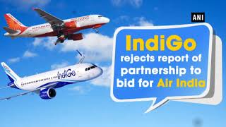 IndiGo rejects report of partnership to bid for Air India - TIMESOFINDIACHANNEL