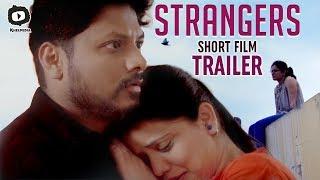 Strangers Short Film Trailer | Latest 2018 Telugu Short Films | #Strangers | Khelpedia - YOUTUBE