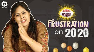 Frustrated Woman Frustration On 2020 | Telugu Comedy Web Series 2020 | Sunaina | Khelpedia - YOUTUBE