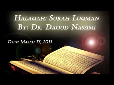 Halaqah: Tafseer on Surah Luqman by Dr. Daoud Nassimi | Sunday, March 17, 2013