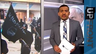 Islam, ISIL and the Papacy - UpFront special - ALJAZEERAENGLISH