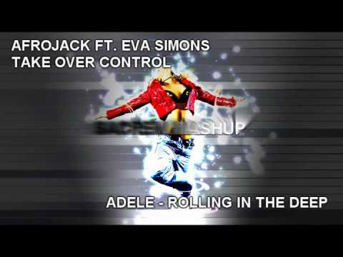 Afrojack ft. Eva Simons and Adele - Take over control / Rolling in the deep (sacrem mashup)