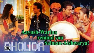Dholida SONG | Does Aayush -Warian remind you Salman- Aishwarya's 'Dholi Taaro' - IANSINDIA