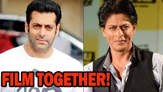 Salman Khan & Shahrukh Khan To Do A Film Together?? | EXCLUSIVE