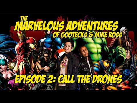 The Marvelous Adventures of Gootecks & Mike Ross Ep. 2 - CALL THE DRONES - Marvel vs. Capcom 3