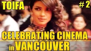 TOIFA Awards- Celebrating Cinema in Vancouver: Episode 2