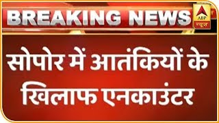 Sector 144 imposed during encounter in Sopore - ABPNEWSTV