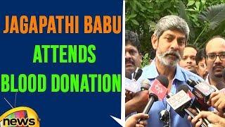Jagapathi babu Attends Blood Donation Awareness Camp at NTR Trust Bhavan | Mango News - MANGONEWS