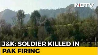 Soldier Killed, 3 Injured In Pak Shelling Along Line of Control In J&K - NDTV