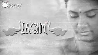Lakshmi - Short Film | Sarjun KM | Sundaramurthy KS | Lakshmi Priyaa Chandramouli, Nandan, Leo - YOUTUBE