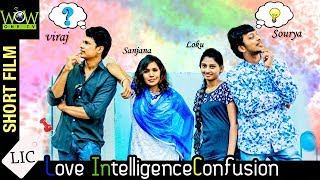 LIC (Love Intelligence Confusion) | Latest Telugu Short Film 2018  | By Sourya Charan | Wow One TV - YOUTUBE