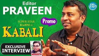 Kabali Movie | Editor Praveen K L Exclusive Interview - Promo | Talking Movies With iDream | #kabali - IDREAMMOVIES