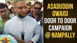Asaduddin Owaisi Door to Door Campaign at Nampally | AIMIM Party|#TelanganaElections2018 |Mango News - MANGONEWS