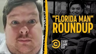 "The Ultimate ""Florida Man"" News Roundup - COMEDYCENTRAL"