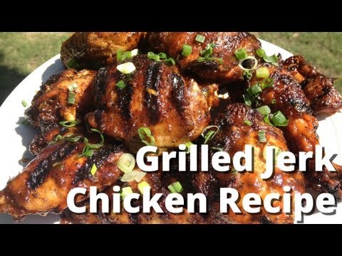 Jerk Chicken Recipe - How To Grill Jerk Chicken