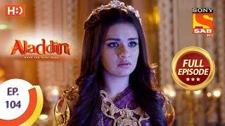 Aladdin - Ep 104 - Full Episode - 8th January, 2019 - SABTV