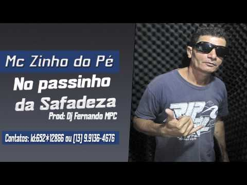 Mc Zinho do Pé  - No passinho da Safadeza ( Dj Fernando MPC )