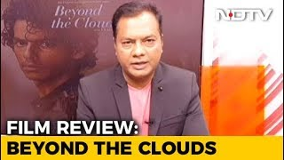 Film Review: Beyond The Clouds - NDTVINDIA