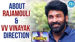 Subbaraju About Rajamouli & V V Vinayak Direction || Frankly With TNR || Talking Movies with iDream - IDREAMMOVIES