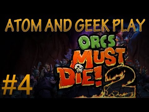 Orcs Must Die! 2 Co-Op /w Geek! - Mission 4 - [The Crossing]