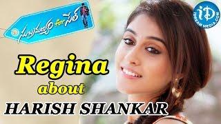 Regina talks about Harish Shankar on Sets    Subramanyam For Sale - IDREAMMOVIES