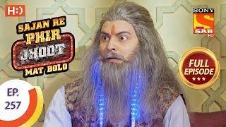 Sajan Re Phir Jhoot Mat Bolo - Ep 257 - Full Episode - 22nd May, 2018 - SABTV
