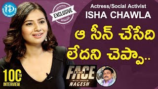 Actress & Social Activist Isha chawla Full Interview || Face To Face With iDream Nagesh #100 - IDREAMMOVIES