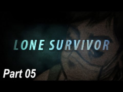 Lone Survivor - Part 05 | Too Much Gaming
