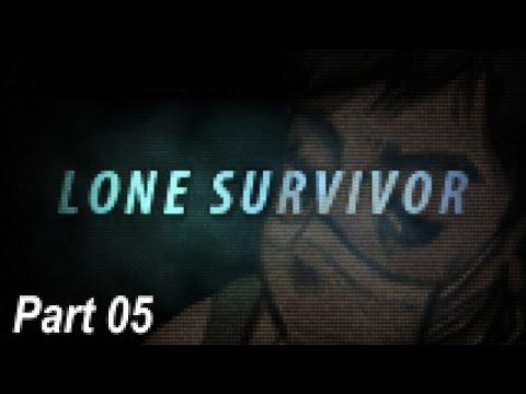 Lone Survivor - Part 05 | Too Much Gaming