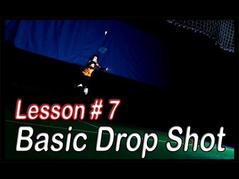 Badminton Lesson # 7 - Basic Drop Shot