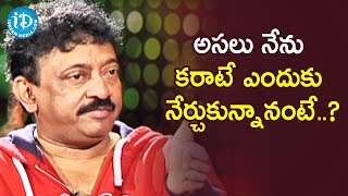 RGV Clarifies Why He Learned Karate | RGV About Bruce Lee | Ramuism 2nd Dose | iDream Telugu Movies - IDREAMMOVIES