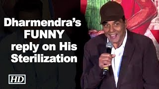 Dharmendra's FUNNY reply on His Sterilization - IANSLIVE