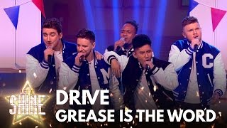 Drive perform 'Grease Is The Word' from the musical Grease - Let It Shine 2017 - BBC One - BBC