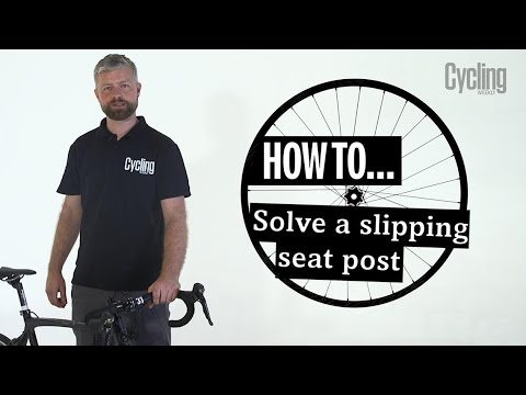 How to fix a slipping seat post