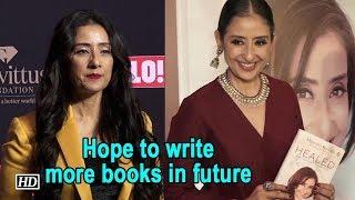 Hope to write more books in future: Manisha Koirala - IANSLIVE