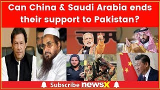 Can we pragmatically expect Saudi Arabia and China to end their support to Pakistan? - NEWSXLIVE