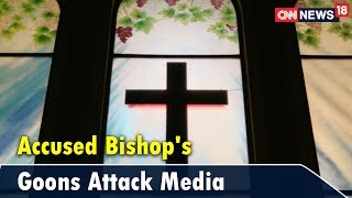 Accused Bishop's Goons Attack Media | Viewpoint | CNN News18 - IBNLIVE