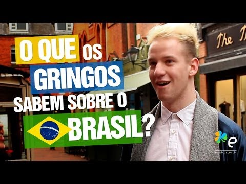 O que os gringos sabem sobre o Brasil? - E-Dublin TV