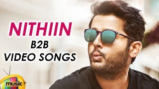 Nithiin Back 2 Back Video Songs | Latest Telugu Video Songs | Chal Mohan Ranga | Mango Music - MANGOMUSIC