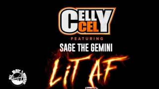 Celly Cel Feat. Sage The Gemini - Lit AF ( 2017 )