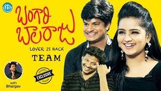 Bangari Balaraju Movie Team Exclusive Interview    Talking Movies With iDream - IDREAMMOVIES