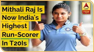Mithali Raj Overtakes Rohit Sharma To Become The Highest Run Scorer For India In T20I - ABPNEWSTV