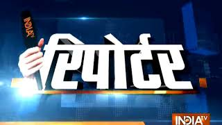 Reporter | May 27, 2018 - INDIATV