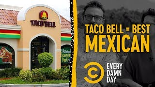 America Thinks Taco Bell Is the Best Mexican Restaurant - COMEDYCENTRAL